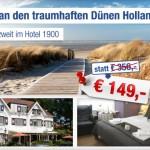 4 Übernachtungen zu zweit im Hotel 1900 in Holland an der Nordsee für 149€