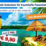 100€ Reisegutschein für ab-in-den-urlaub.de für nur 9,90€