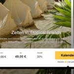 2 Tage Tropical Islands mit Übernachtung im Zelt und Frühstück für nur 49€
